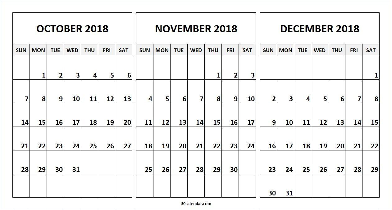 Printable Blank October November December 2018 Calendar. This 30 Day in Blank 30 Day Month Calendar