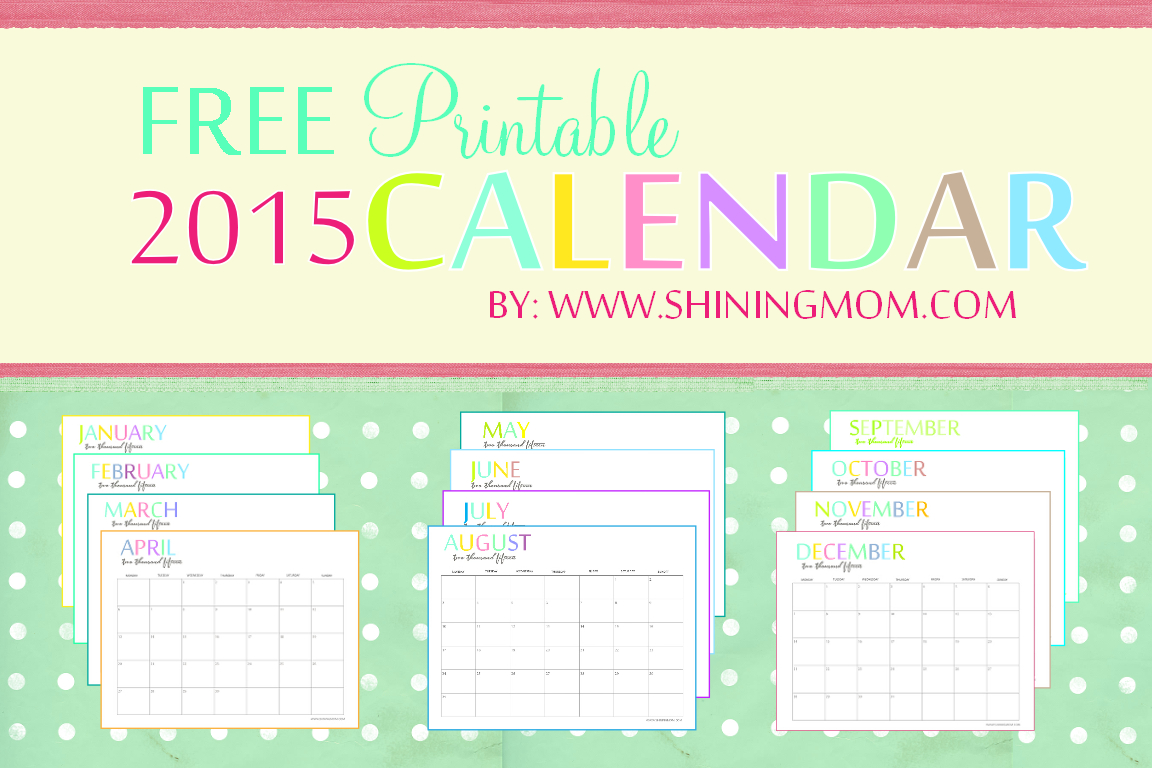 The Printable 2015 Monthly Calendarshiningmom Is Here! pertaining to Free Cute Printable Calendar Templates