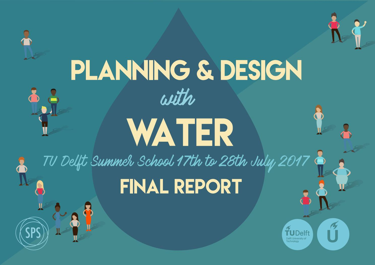 Tu Delft Planning And Design With Water Summer School 2017 Final for Tu Delft Time Table Boukunde 2020
