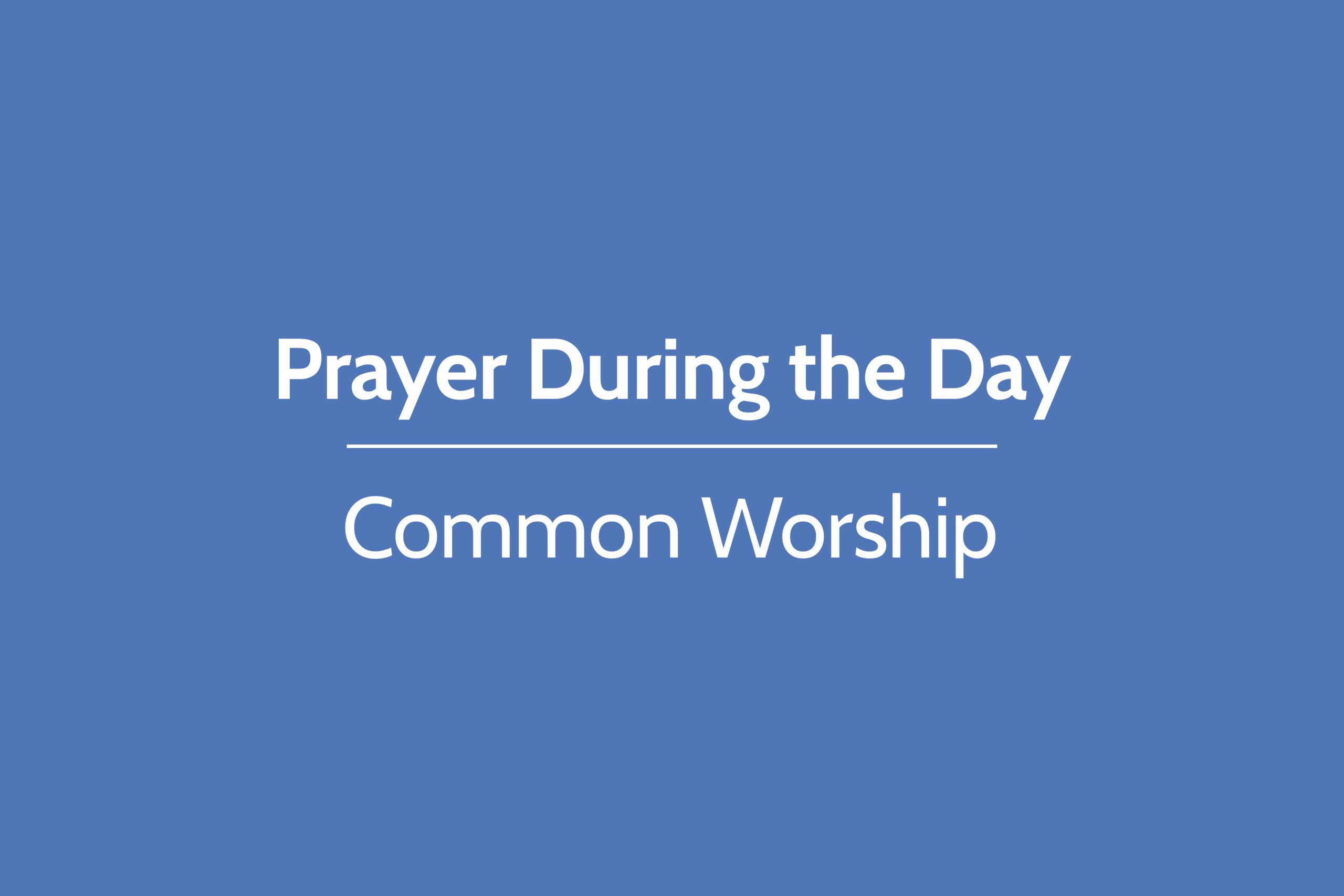 Join Us In A Service Of Daily Prayer | The Church Of England throughout Daily Mass Intercessions 2021