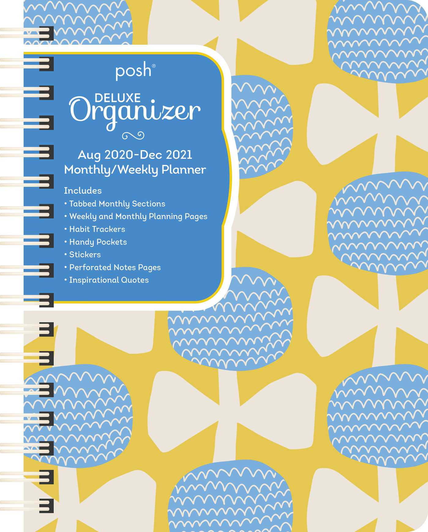 Posh: Deluxe Organizer 17-Month 2020-2021 Monthly/Weekly throughout 2021 Planner: Weekly Calendar Planner