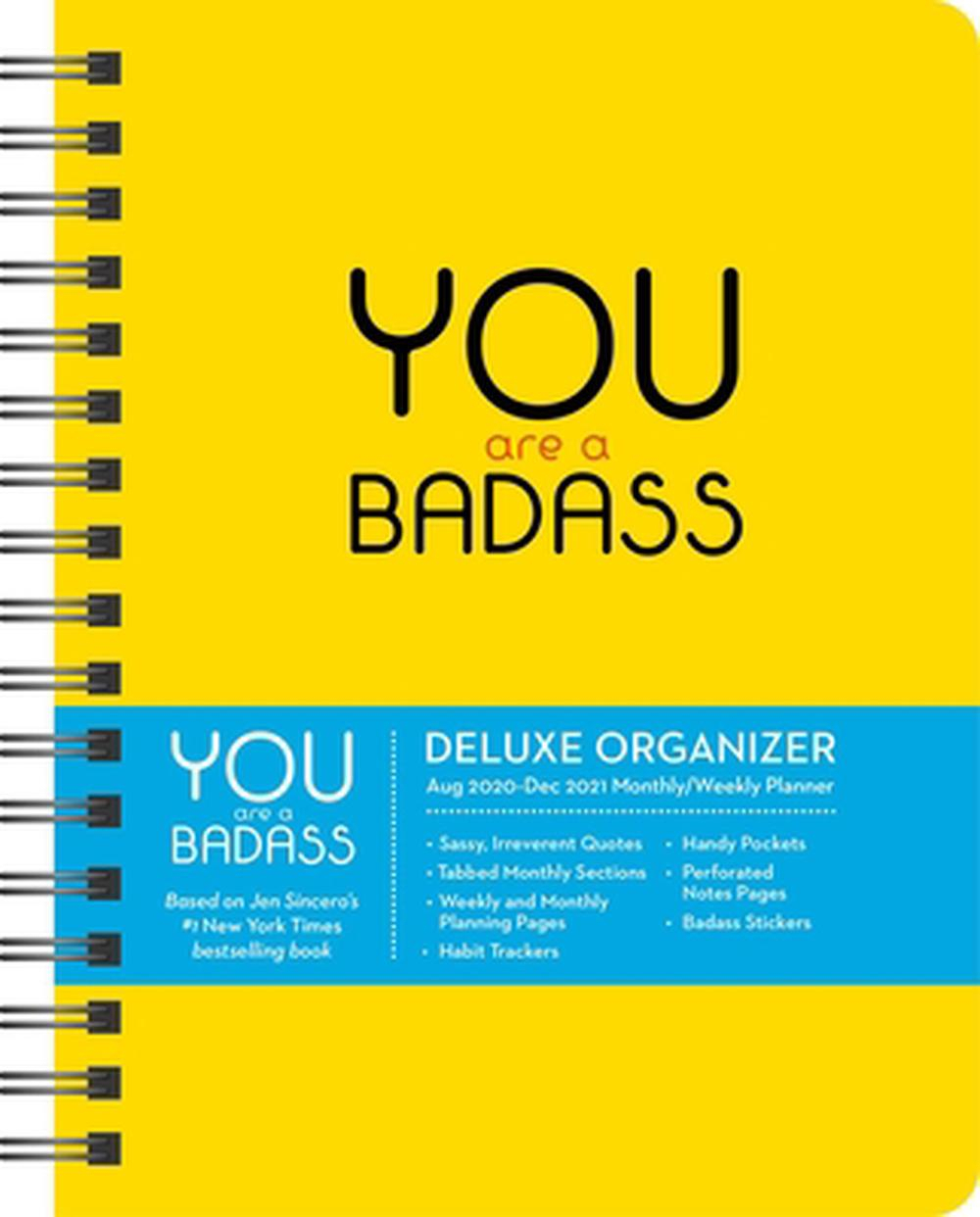 You Are A Badass 17-Month 2020-2021 Monthly/Weekly Planning Calendar:  Deluxe Organizer (August 2020-December 2021) intended for 2021 Planner: Weekly Calendar Planner