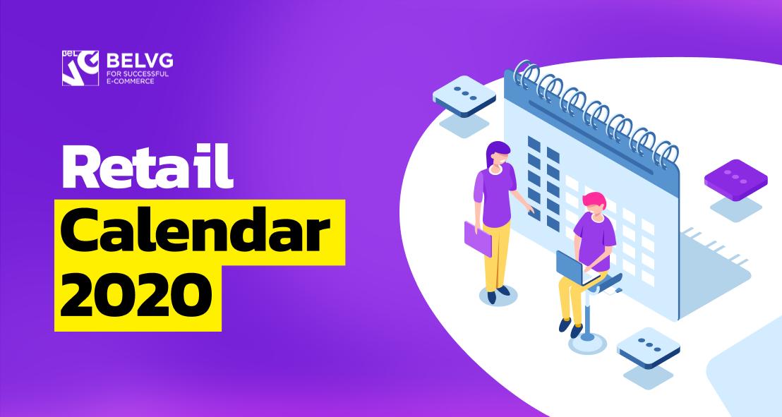 Retail Calendar 2020: Key Holidays   Belvg Blog pertaining to Retail Calendar 2022 4-5-4 Explained