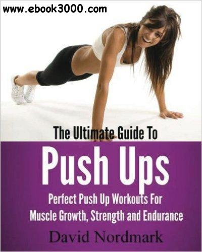 The Ultimate Guide To Pushups - Free Ebooks Download for 100 Push Up Challenge Printable Pdf