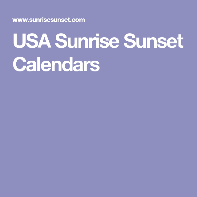 Usa Sunrise Sunset Calendars | Sunrise Sunset Calendar with Printable Sunrise Sunset Times By Zip Code