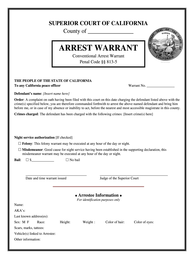 Ca Arrest Warrant - Complete Legal Document Online   Us in Nc Court Dates By Defendant Name