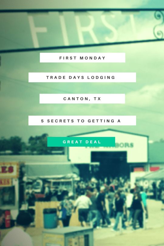 Trade Days Lodging In Canton, Tx: 5 Secrets To Getting A inside 1St Monday Canton Texas 2022 Calender